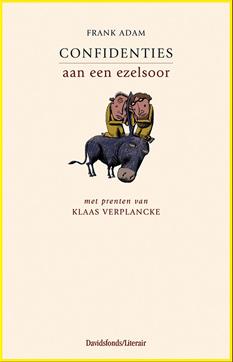 Confidenties aan een ezelsoor, Boek Een